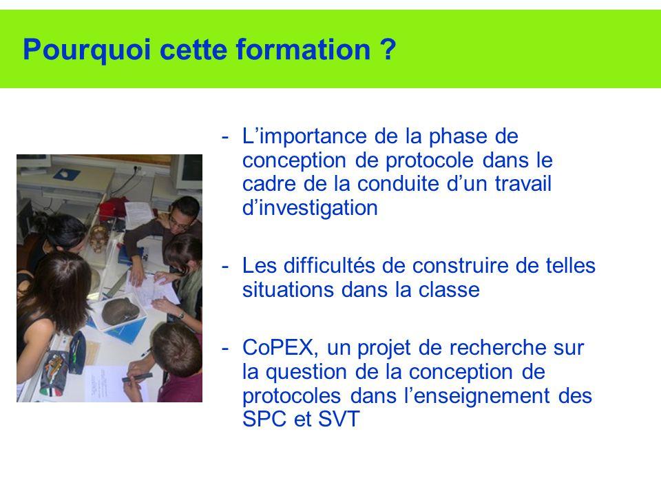 Pourquoi cette formation ? -Limportance de la phase de conception de protocole dans le cadre de la conduite dun travail dinvestigation -Les difficulté