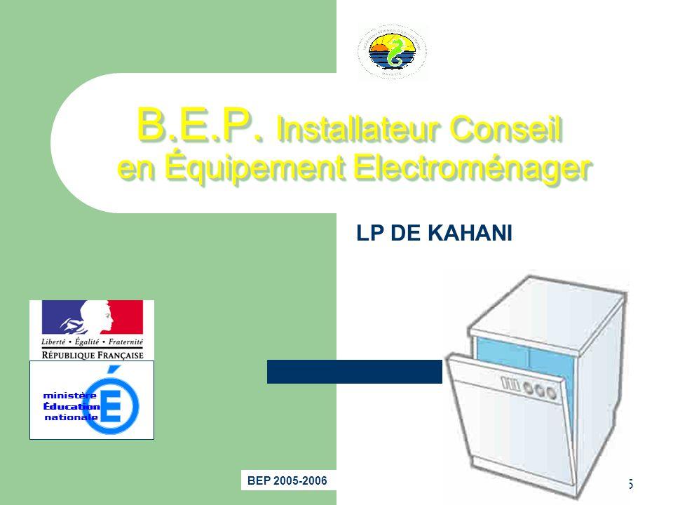 P.A.F. 2002/2003 Stage STI035 ministère Éducation nationale B.E.P. Installateur Conseil en Équipement Electroménager B.E.P. Installateur Conseil en Éq