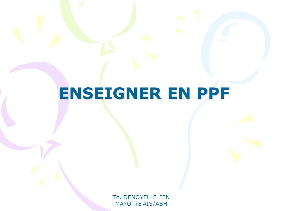 Th. DENOYELLE IEN MAYOTTE AIS/ASH ENSEIGNER EN PPF