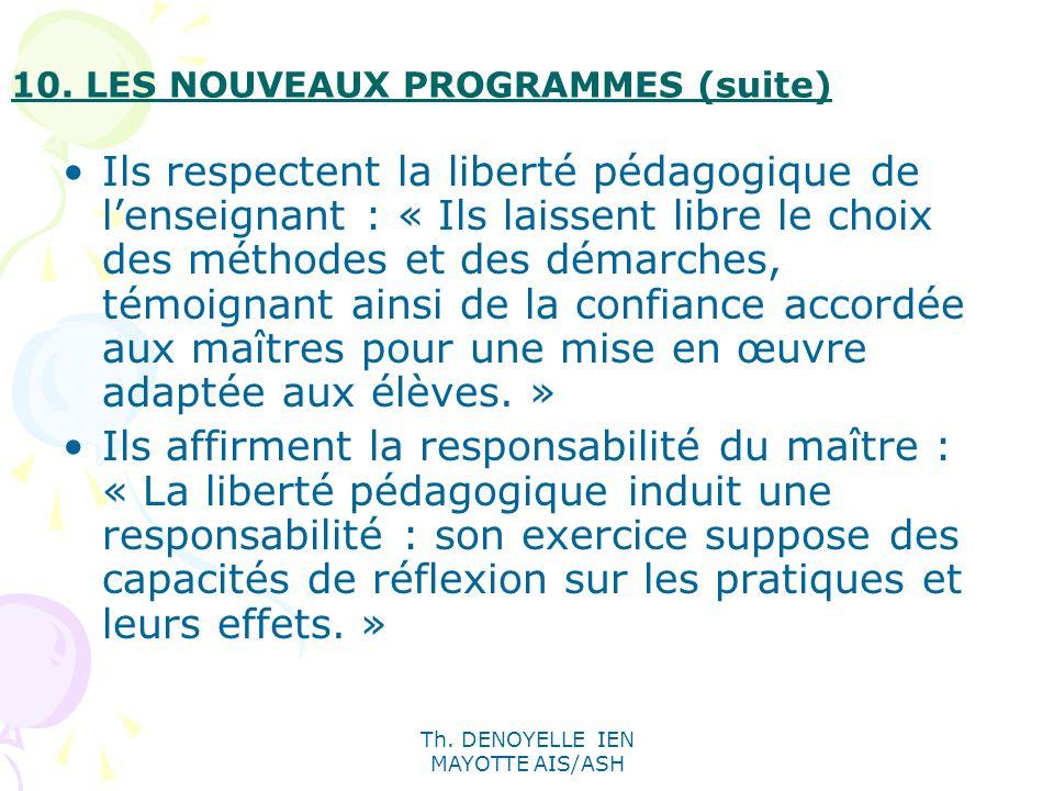 Th. DENOYELLE IEN MAYOTTE AIS/ASH Ils respectent la liberté pédagogique de lenseignant : « Ils laissent libre le choix des méthodes et des démarches,