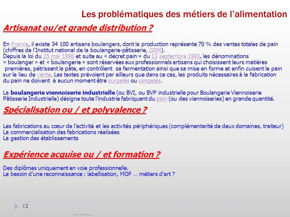 12 Les problématiques des métiers de lalimentation Artisanat ou/et grande distribution .