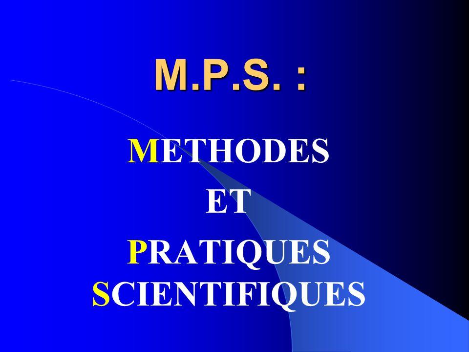 M.P.S. : METHODES ET PRATIQUES SCIENTIFIQUES