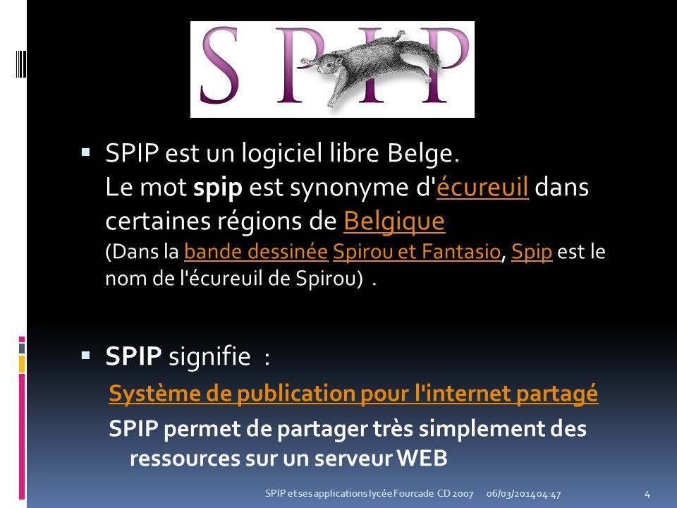 SPIP est un logiciel libre Belge. Le mot spip est synonyme d'écureuil dans certaines régions de Belgique (Dans la bande dessinée Spirou et Fantasio, S