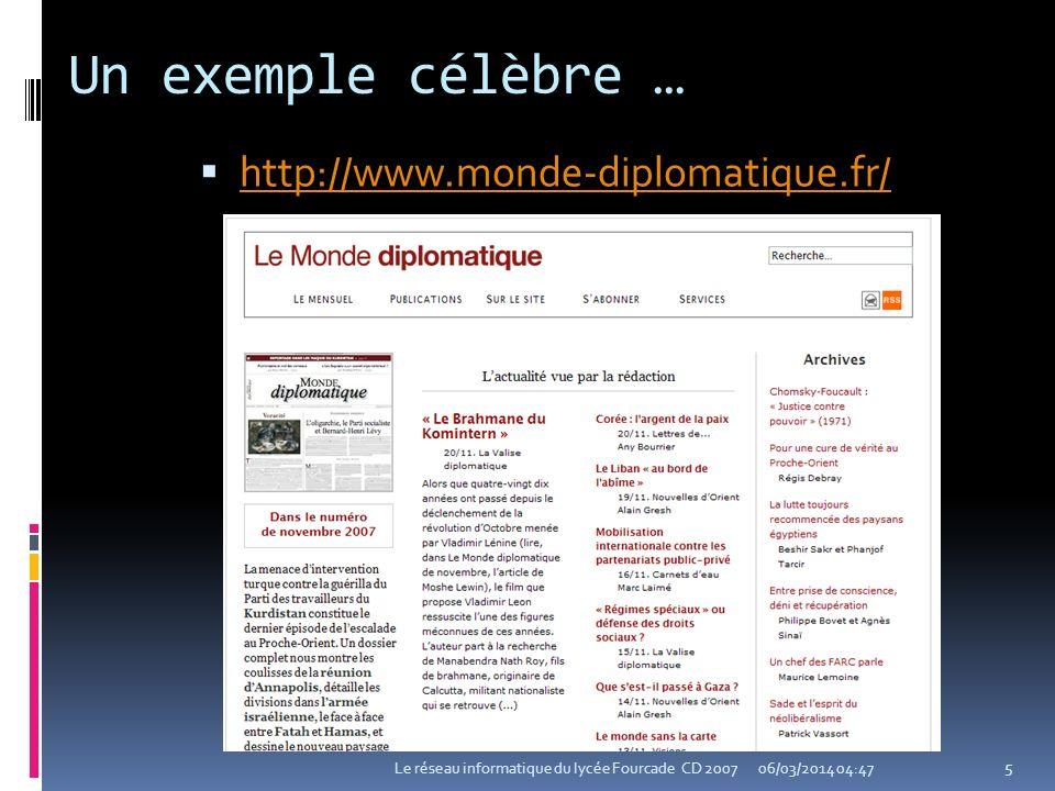 Un exemple célèbre … http://www.monde-diplomatique.fr/ 06/03/2014 04:49Le réseau informatique du lycée Fourcade CD 2007 5