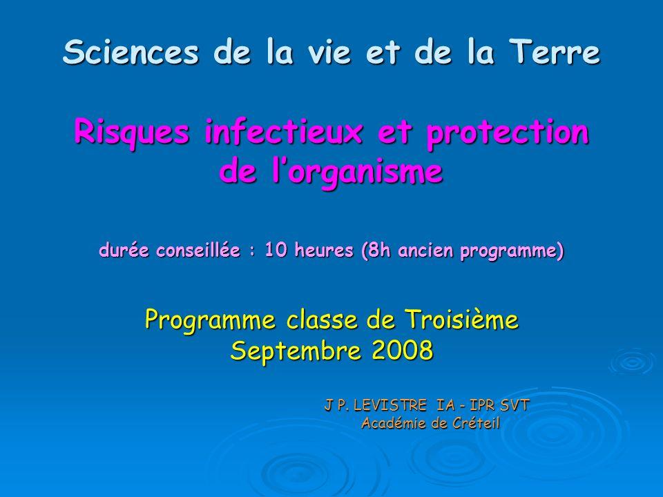 Sciences de la vie et de la Terre Risques infectieux et protection de lorganisme durée conseillée : 10 heures (8h ancien programme) Programme classe d