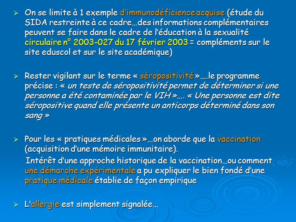 On se limite à 1 exemple dimmunodéficience acquise (étude du SIDA restreinte à ce cadre…des informations complémentaires peuvent se faire dans le cadr