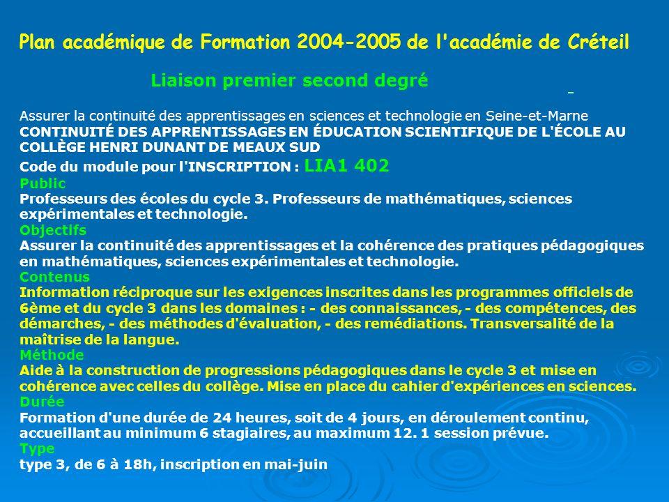 Plan académique de Formation 2004-2005 de l'académie de Créteil Assurer la continuité des apprentissages en sciences et technologie en Seine-et-Marne