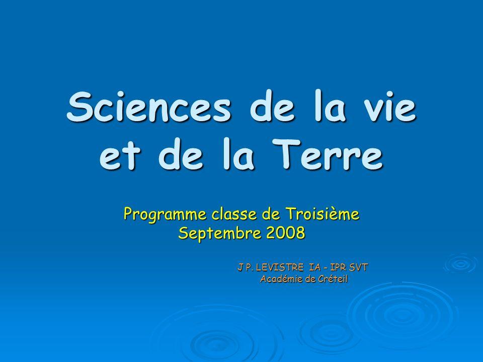 Sciences de la vie et de la Terre Programme classe de Troisième Septembre 2008 J P.