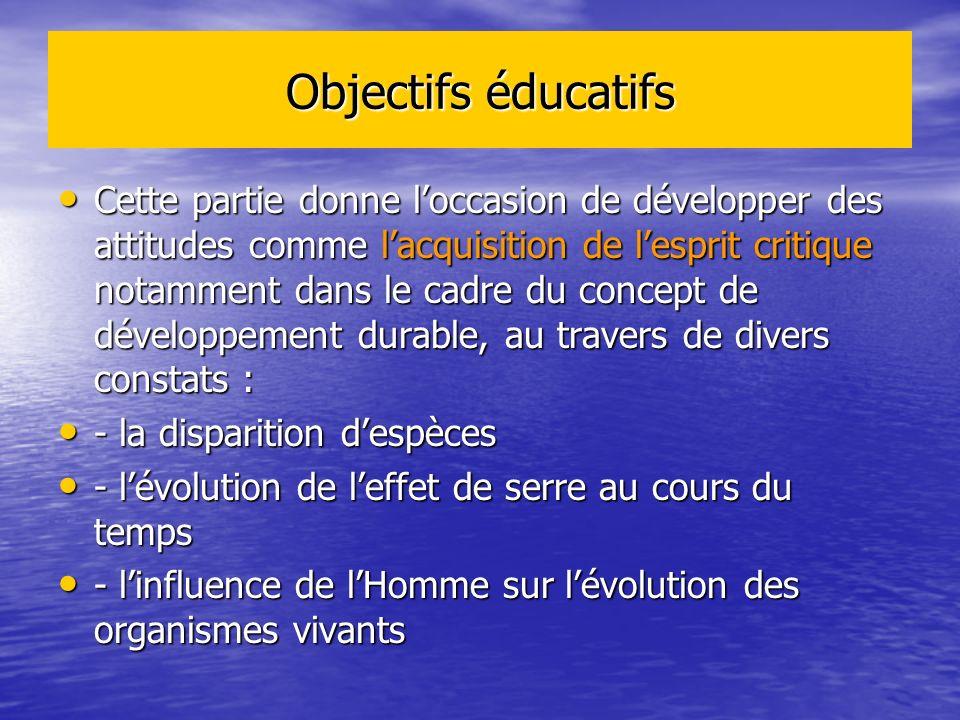 Objectifs éducatifs Cette partie donne loccasion de développer des attitudes comme lacquisition de lesprit critique notamment dans le cadre du concept