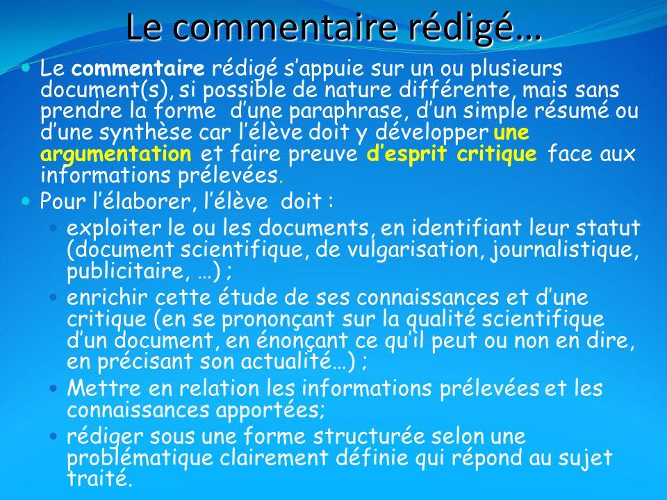 Le commentaire rédigé… Le commentaire rédigé sappuie sur un ou plusieurs document(s), si possible de nature différente, mais sans prendre la forme dun