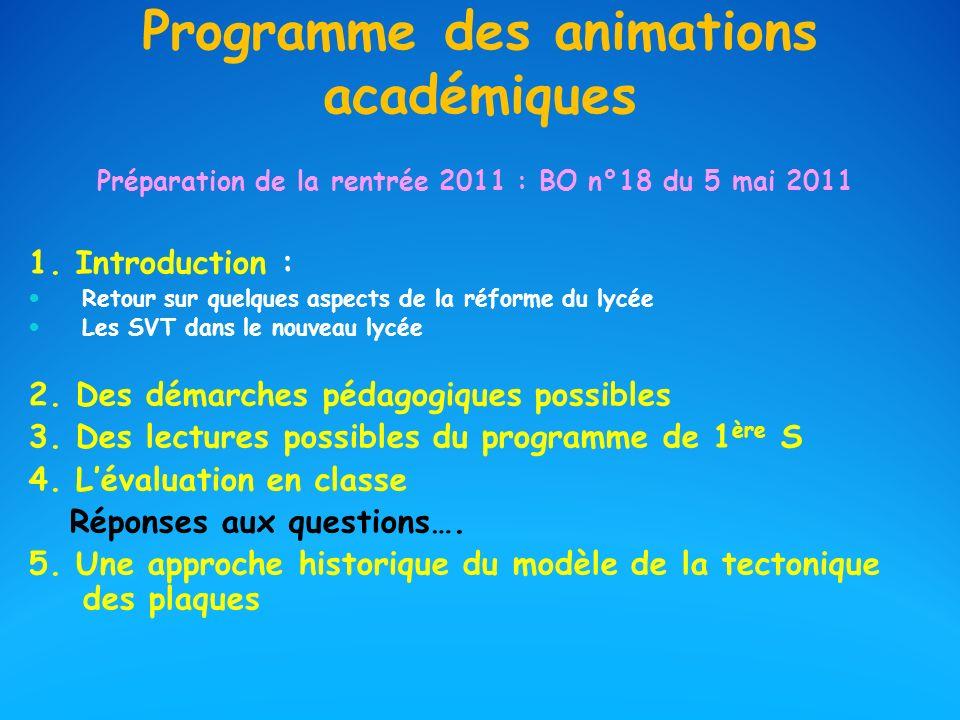 Programme des animations académiques Préparation de la rentrée 2011 : BO n°18 du 5 mai 2011 1. Introduction : Retour sur quelques aspects de la réform