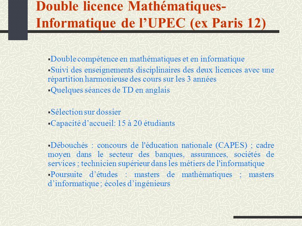 Double licence Mathématiques- Informatique de lUPEC (ex Paris 12) Double compétence en mathématiques et en informatique Suivi des enseignements discip