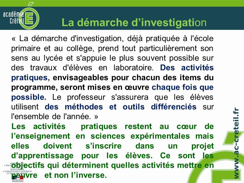 La démarche dinvestigation « La démarche d'investigation, déjà pratiquée à l'école primaire et au collège, prend tout particulièrement son sens au lyc