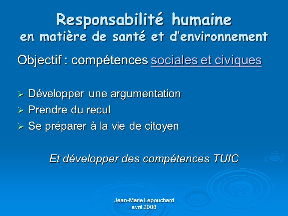 Jean-Marie Lépouchard avril 2008 Responsabilité humaine en matière de santé et denvironnement Point 1 : maîtrise de la reproduction Procréation médicalement assistée Procréation médicalement assistée Contraception et contragestion Contraception et contragestion IVG IVG