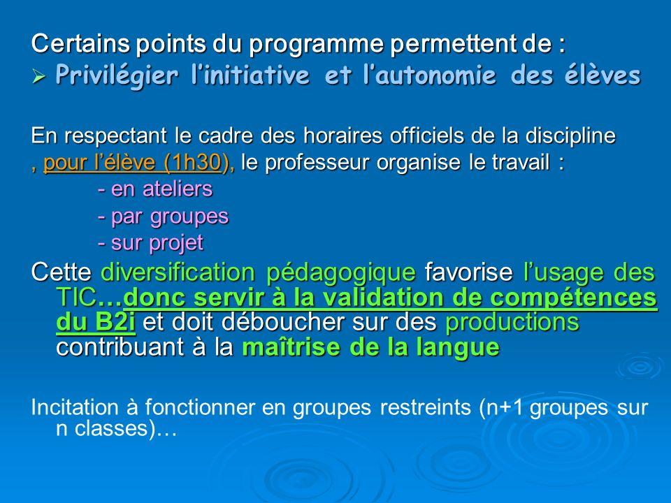 Certains points du programme permettent de : Privilégier linitiative et lautonomie des élèves Privilégier linitiative et lautonomie des élèves En resp