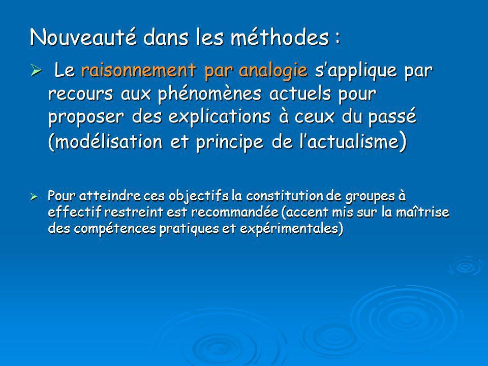 Nouveauté dans les méthodes : Le raisonnement par analogie sapplique par recours aux phénomènes actuels pour proposer des explications à ceux du passé