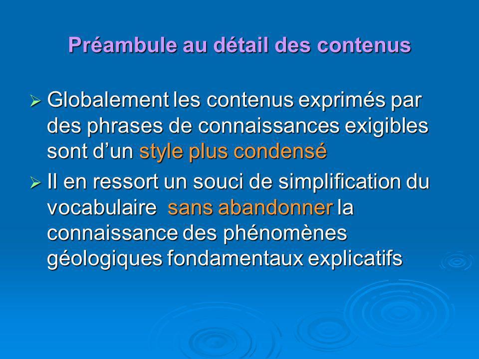 Préambule au détail des contenus Globalement les contenus exprimés par des phrases de connaissances exigibles sont dun style plus condensé Globalement