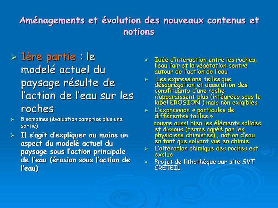 Aménagements et évolution des nouveaux contenus et notions 1ère partie : le modelé actuel du paysage résulte de laction de leau sur les roches 1ère pa