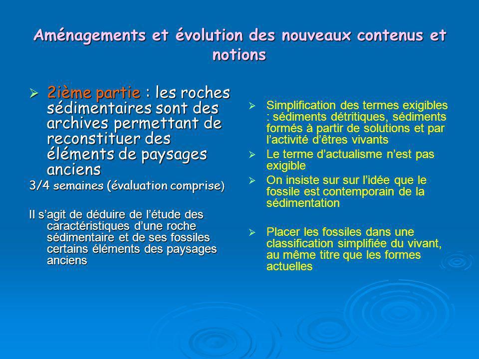 Aménagements et évolution des nouveaux contenus et notions 2ième partie : les roches sédimentaires sont des archives permettant de reconstituer des él