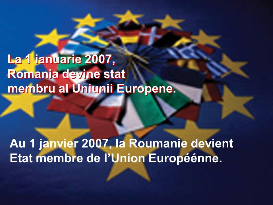 La 1 ianuarie 2007, Romania devine stat membru al Uniunii Europene. La 1 ianuarie 2007, Romania devine stat membru al Uniunii Europene. Au 1 janvier 2
