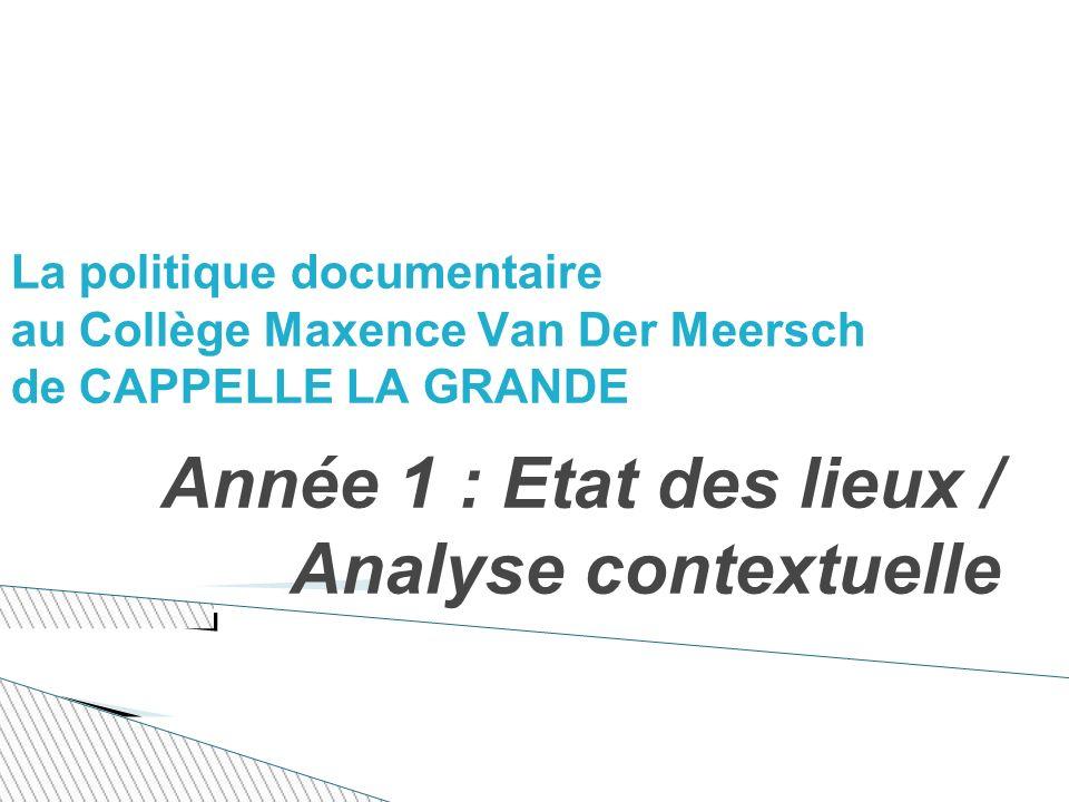 La politique documentaire au Collège Maxence Van Der Meersch de CAPPELLE LA GRANDE Année 1 : Etat des lieux / Analyse contextuelle