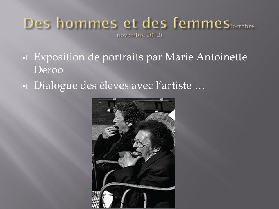 Exposition de portraits par Marie Antoinette Deroo Dialogue des élèves avec lartiste …
