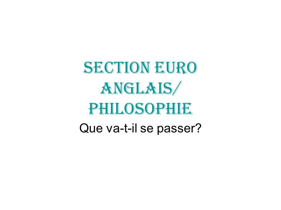 SECTION EURO ANGLAIS/ PHILOSOPHIE Que va-t-il se passer?