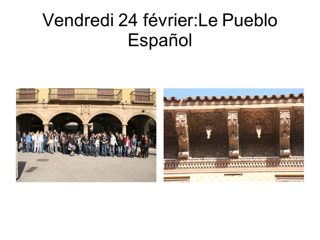 Vendredi 24 février:Le Pueblo Español