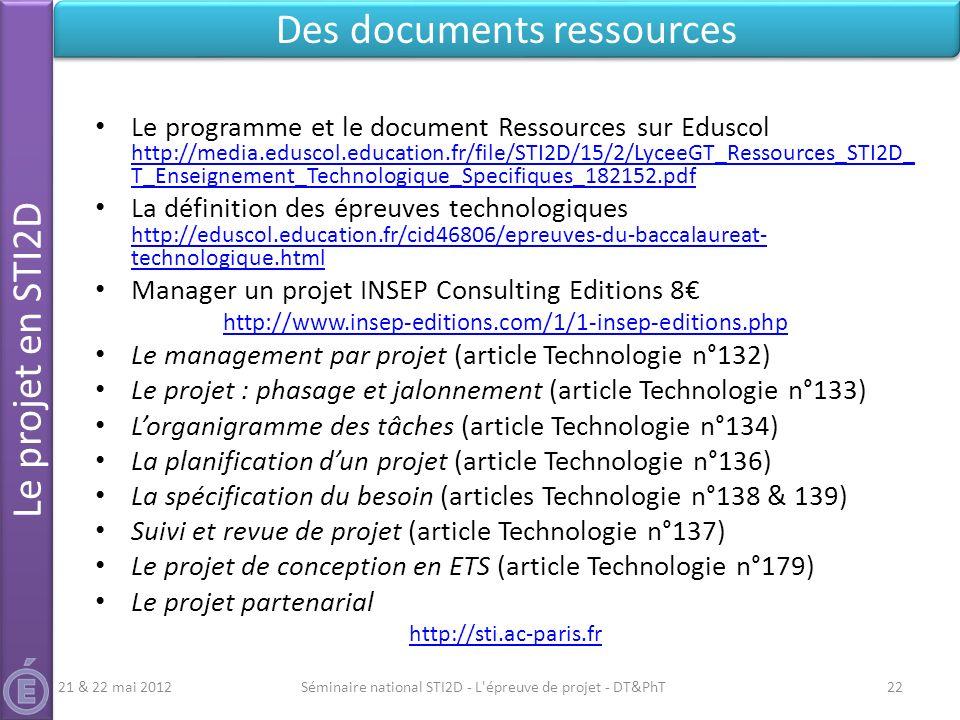 Le programme et le document Ressources sur Eduscol http://media.eduscol.education.fr/file/STI2D/15/2/LyceeGT_Ressources_STI2D_ T_Enseignement_Technolo