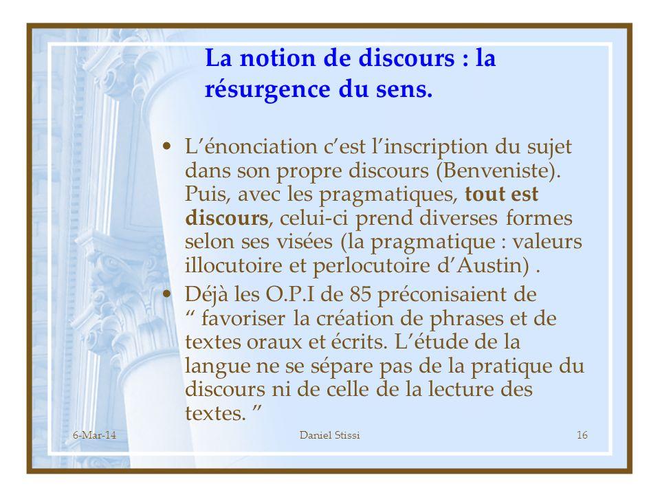 6-Mar-14Daniel Stissi16 La notion de discours : la résurgence du sens.