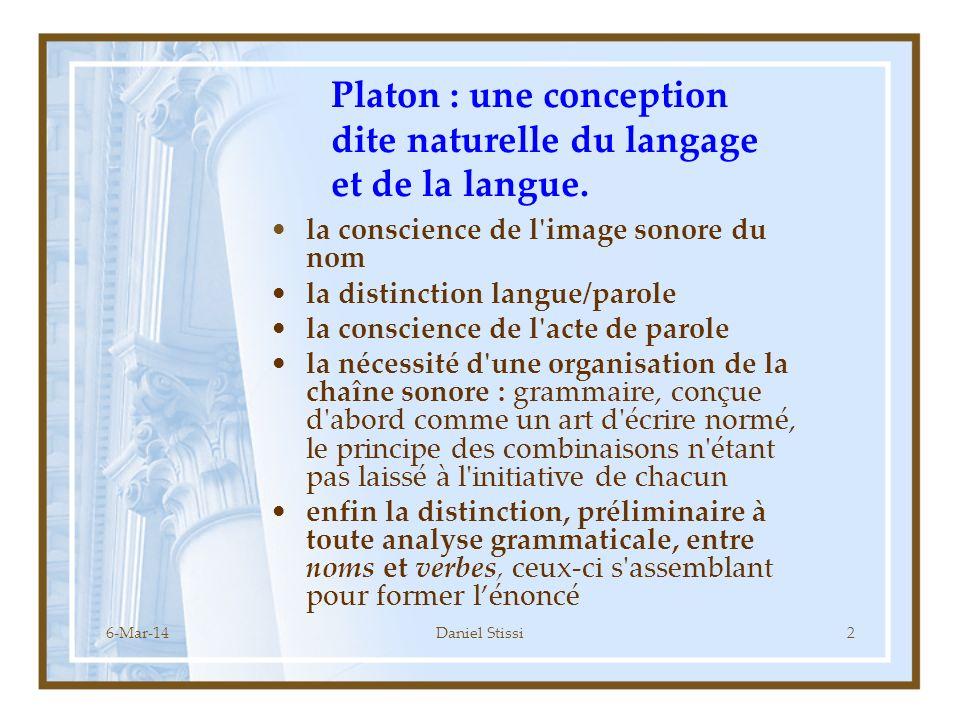 6-Mar-14Daniel Stissi2 Platon : une conception dite naturelle du langage et de la langue.