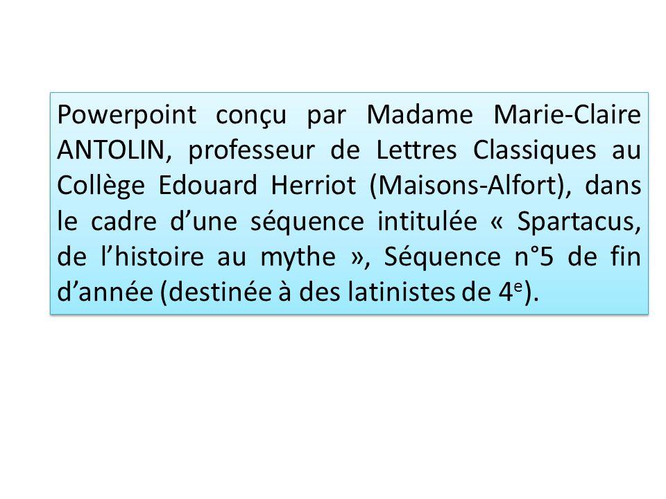 Powerpoint conçu par Madame Marie-Claire ANTOLIN, professeur de Lettres Classiques au Collège Edouard Herriot (Maisons-Alfort), dans le cadre dune séq