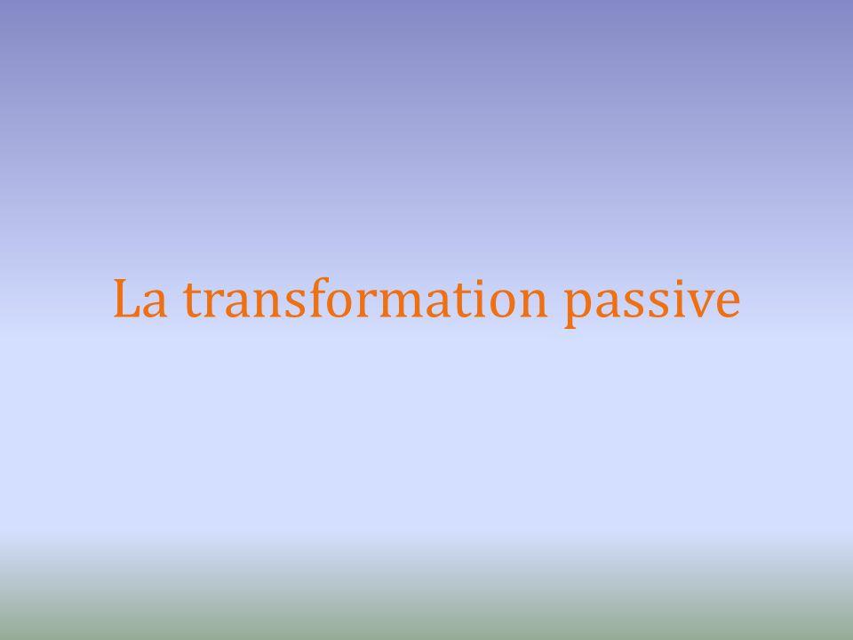La transformation passive