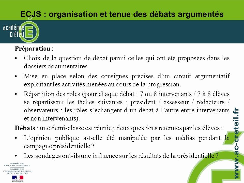 ECJS : organisation et tenue des débats argumentés Préparation : Choix de la question de débat parmi celles qui ont été proposées dans les dossiers do