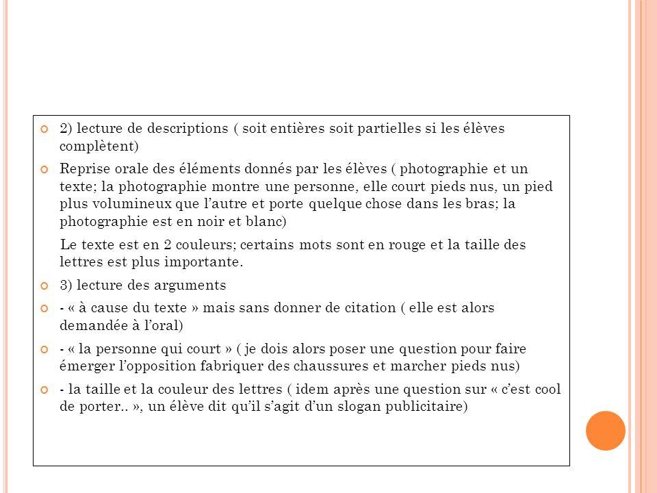 2) lecture de descriptions ( soit entières soit partielles si les élèves complètent) Reprise orale des éléments donnés par les élèves ( photographie e