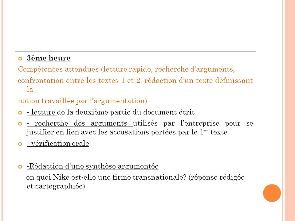 3ème heure Compétences attendues (lecture rapide, recherche darguments, confrontation entre les textes 1 et 2, rédaction dun texte définissant la noti