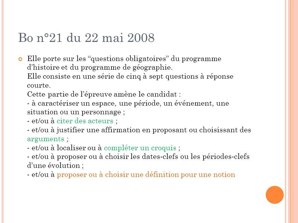 Bo n°21 du 22 mai 2008 Elle porte sur les questions obligatoires du programme dhistoire et du programme de géographie. Elle consiste en une série de c