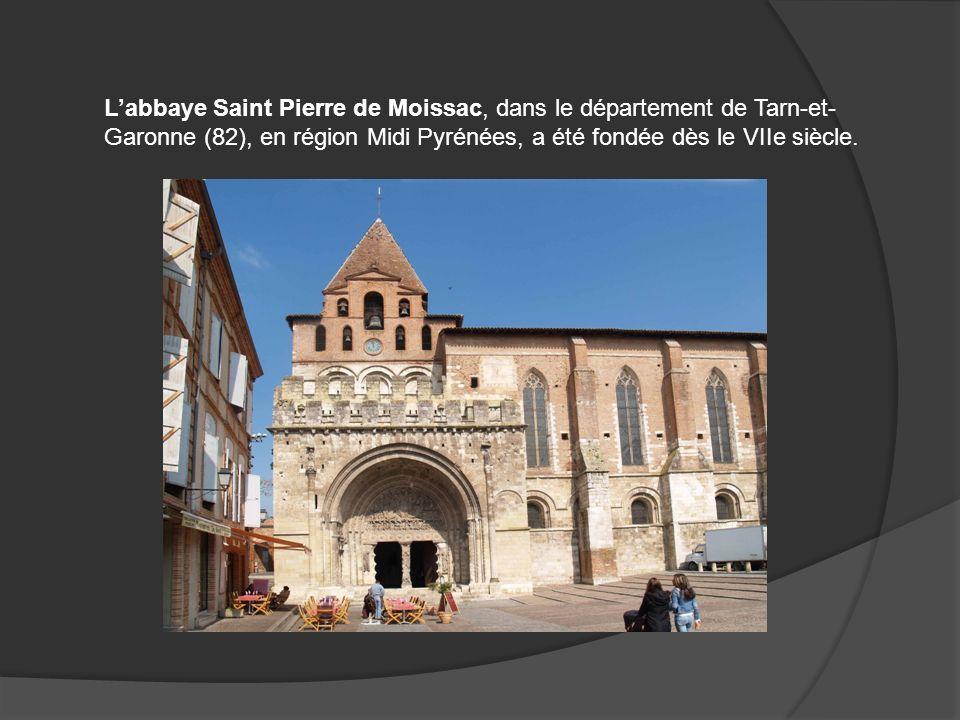 Labbaye Saint Pierre de Moissac, dans le département de Tarn-et- Garonne (82), en région Midi Pyrénées, a été fondée dès le VIIe siècle.