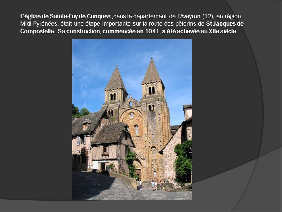 Léglise de Sainte-Foy de Conques,dans le département de lAveyron (12), en région Midi Pyrénées, était une étape importante sur la route des pèlerins d