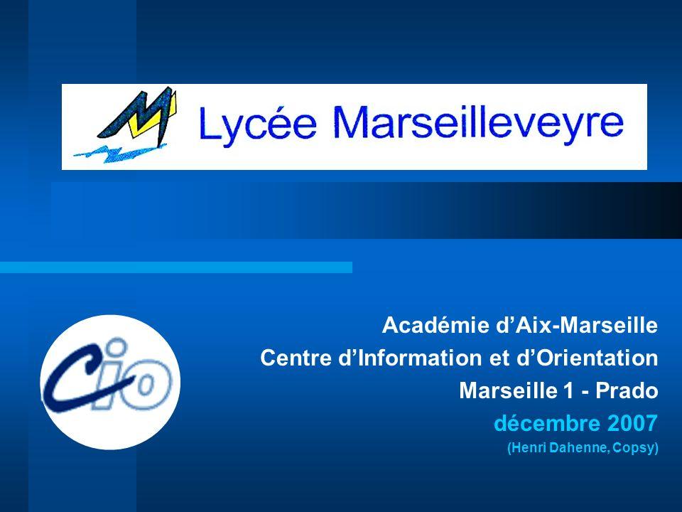 Académie dAix-Marseille Centre dInformation et dOrientation Marseille 1 - Prado décembre 2007 (Henri Dahenne, Copsy)