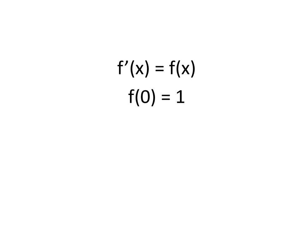 f(x) = f(x) f(0) = 1
