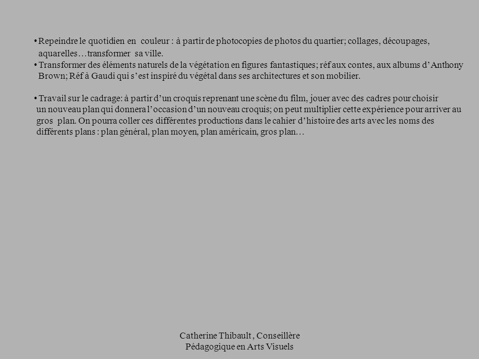 Catherine Thibault, Conseillère Pédagogique en Arts Visuels Repeindre le quotidien en couleur : à partir de photocopies de photos du quartier; collage