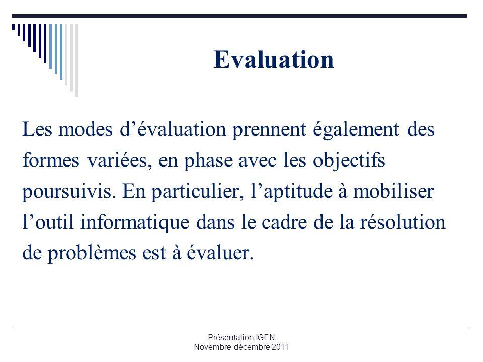 Evaluation Les modes dévaluation prennent également des formes variées, en phase avec les objectifs poursuivis. En particulier, laptitude à mobiliser