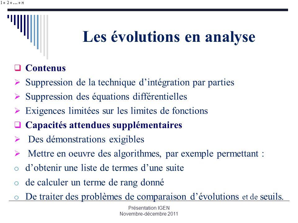 Les évolutions en analyse Contenus Suppression de la technique dintégration par parties Suppression des équations différentielles Exigences limitées s
