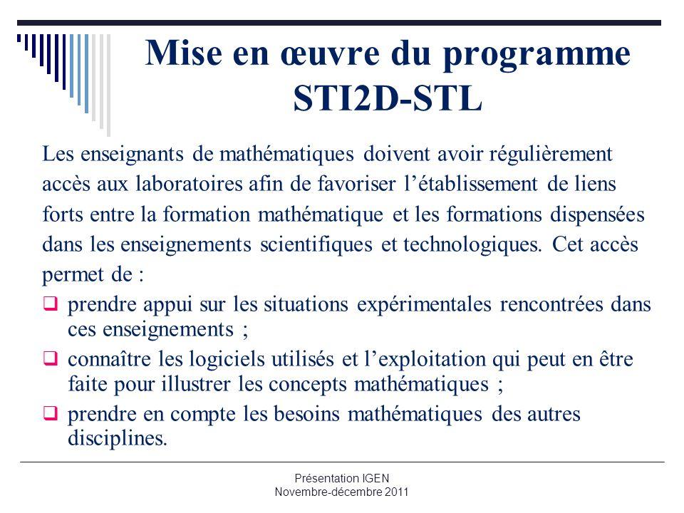 Mise en œuvre du programme STI2D-STL Les enseignants de mathématiques doivent avoir régulièrement accès aux laboratoires afin de favoriser létablissem