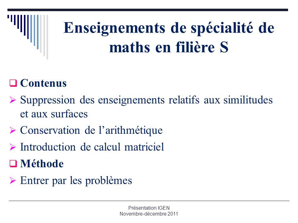 Enseignements de spécialité de maths en filière S Contenus Suppression des enseignements relatifs aux similitudes et aux surfaces Conservation de lari