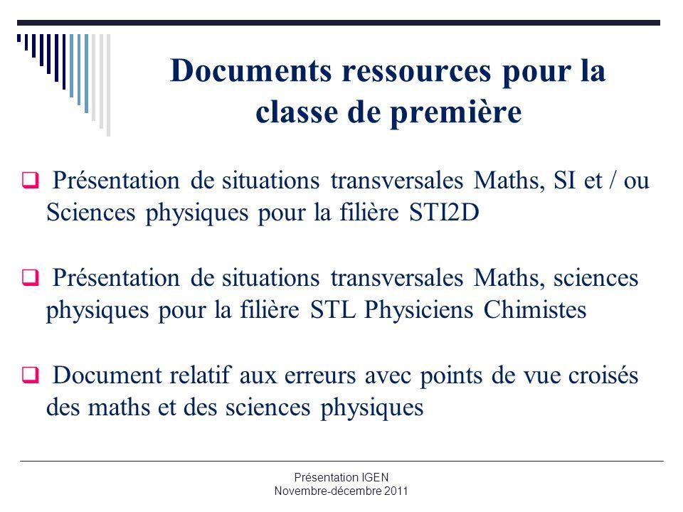 Documents ressources pour la classe de première Présentation de situations transversales Maths, SI et / ou Sciences physiques pour la filière STI2D Pr