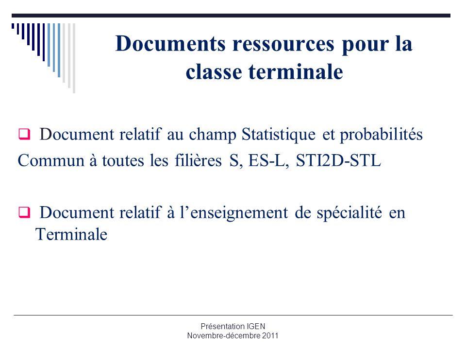 Documents ressources pour la classe terminale Document relatif au champ Statistique et probabilités Commun à toutes les filières S, ES-L, STI2D-STL Do