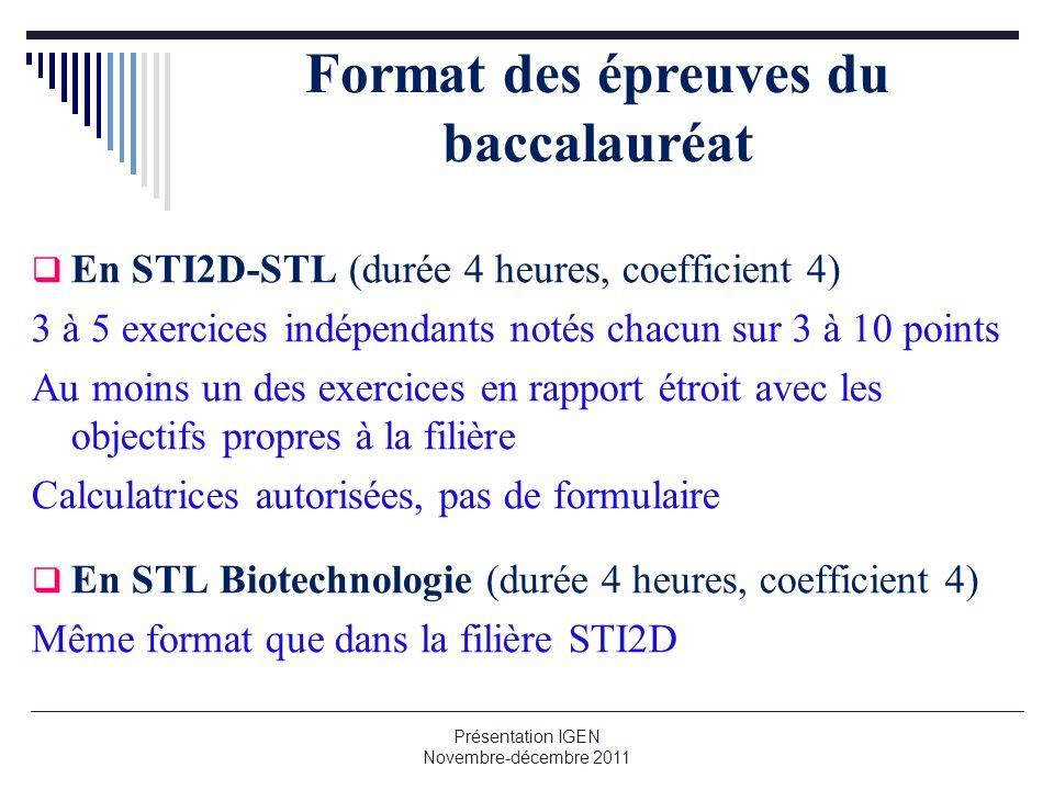 Format des épreuves du baccalauréat En STI2D-STL (durée 4 heures, coefficient 4) 3 à 5 exercices indépendants notés chacun sur 3 à 10 points Au moins