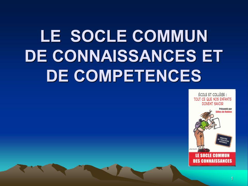 1 LE SOCLE COMMUN DE CONNAISSANCES ET DE COMPETENCES